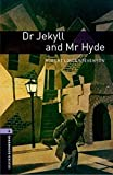 Oxford Bookworms Library: Level 4:: Dr Jekyll and Mr Hyde: Reader - Stage 4 (Oxford Bookworms ELT)