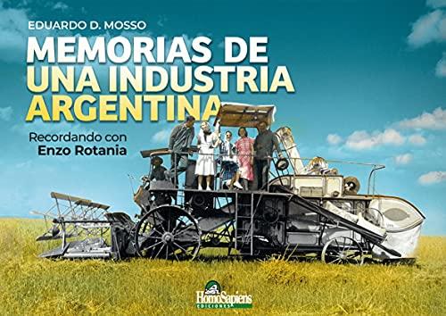 MEMORIAS DE UNA INDUSTRIA ARGENTINA: recordando con Enzo Rotania (ARGENTINA SU HISTORIA, CULTURA Y SOCIEDAD nº 3)