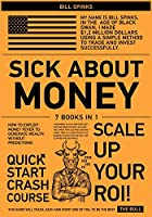 Sick about Money [7 in 1]: How to Exploit Money Fever to Generate Wealth Without Predictions
