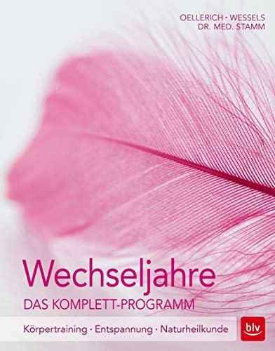 Wessels, Miriam<br />Wechseljahre. Das Komplett-Programm: Körpertraining - Entspannung - Naturheilku