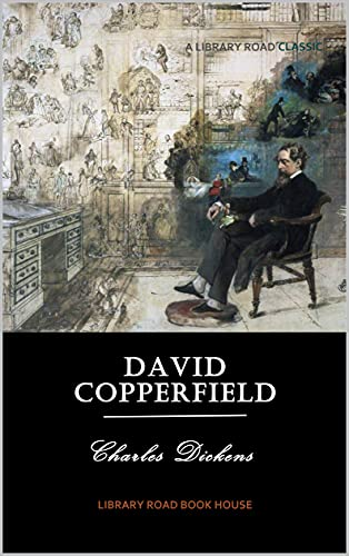 David Copperfield: Complete & Unabridged (Illustrated) (English Edition)
