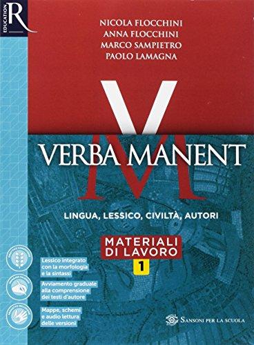 Verba manent. Grammatica-Esercizi-Per tradurre-Repertori lessicali. Per le Scuole superiori. Con e-book. Con espansione online (Vol. 1)