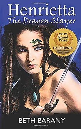 Henrietta The Dragon Slayer: Volume 1