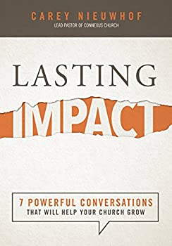 Lasting Impact  7 Powerful Conversations That Will Help Your Church Grow