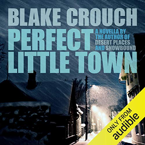 Perfect Little Town Audiobook By Blake Crouch cover art