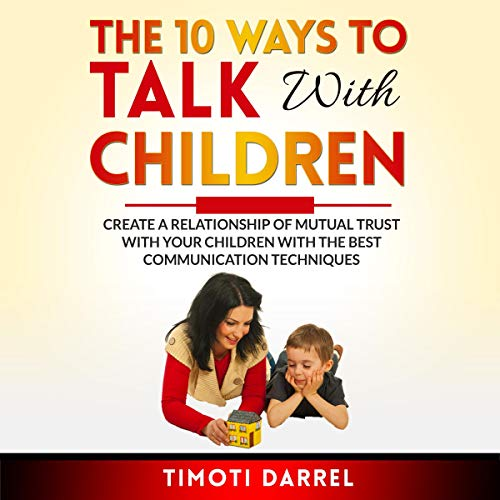The 10 Ways to Talk with Children cover art