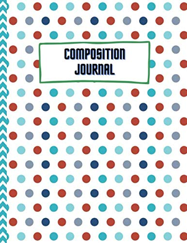 PROPOSITION JOURNAL: Composition Book, draw and write journal, Unruled Top, .5 Inch Ruled Bottom Half, 1é0 Sheets 8.5X11 IN,Soft Durable Cove