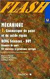 Mécanique 1. Cinématique du point et du solide rigide - DEUG Sciences, DUT - Résumés de cours, 93 exercices et problèmes corrigés