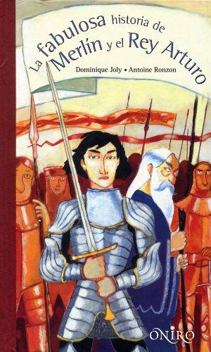 La fabulosa historia de Merlín y el rey Arturo (ONIRO - LIBROS ILUSTRADOS I)