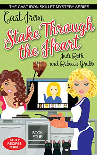 Cast Iron Stake Through the Heart (The Cast Iron Skillet Mystery Series Book 4) by [Jodi Rath, Rebecca Grubb, Karen Phillips]