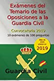 Exámenes del Temario de las Oposiciones a la Guardia Civil - Convocatoria 2019: 10 exámenes de 100...