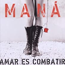 Amar Es Combatir by Mana (2006) Audio CD