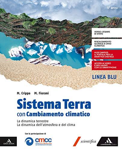 Sistema Terra con Cambiamento climatico. Per il 5ª classe del Liceo scientifico e classico. Con e-book. Con espansione online