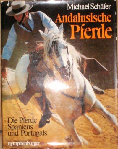 Andalusische Pferde. Die Pferde Spaniens und Portugals