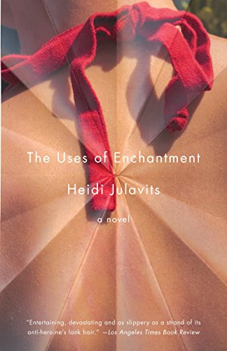 The Uses of Enchantment: A Novel (Vintage Contemporaries)