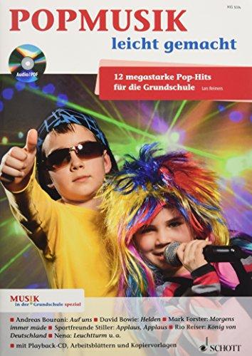 Popmusik leicht gemacht: 12 megastarke Pop-Hits für die Grundschule. Zeitschriften-Sonderheft + CD. (Musik in der Grundschule spezial)