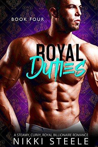 Royal Duties - Book Four: A Steamy, Curvy, Royal Billionaire Romance (English Edition)