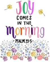 JOY comes in the morning,PSALM 30:5: A Composition Book Journal - Lined and Blank Journal to write in (8.5 x 11 Large)