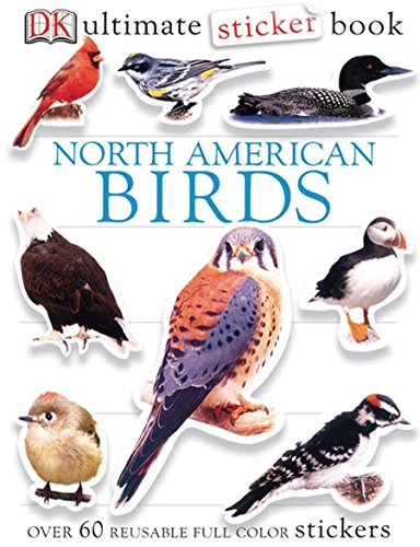 Ultimate Sticker Book: North American Birds: Over 60 Reusable Full-Color Stickers