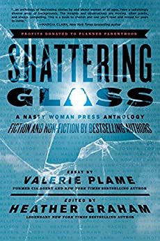Shattering Glass: A Nasty Woman Press Anthology by [Heather Graham, Kelli Stanley, Valerie Plame Wilson]