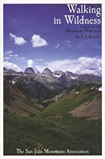 Walking in Wildness: A Guide to the Weminuche Wilderness