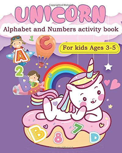 Unicorn Alphabet and numbers activity book for kids Ages 3-5: Coloring Book A to Z Alphabet Unicorn and Animals: Learn English Alphabet Letters from A to Z 81 pages Black and white 8x10 inche