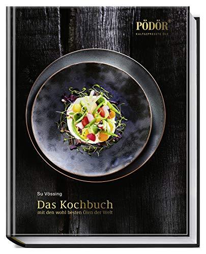 Su Vössing - Das Kochbuch mit den wohl besten Ölen der Welt