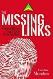 The Missing Links: A Demand Driven Supply Chain Detective Novel by Caroline Mondon (2016-07-11)
