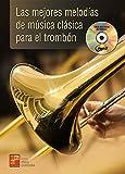 Las mejores melodías de música clásica para el trombón - 1 Libro + 1 CD
