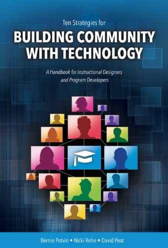 Amazon Com Ten Strategies For Building Community With Technology A Handbook For Instructional Designers And Program Developers Ebook Potvin Bernie Rehn Nicki Peat David Kindle Store