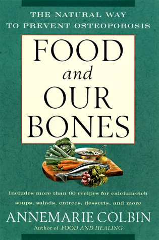 Image OfFood And Our Bones: The Natural Way To Prevent  Osteoporosis