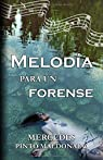 Melodía para un forense par Pinto Maldonado