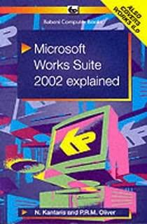 Microsoft Works Suite 2002 Explained (Babani Computer Books)