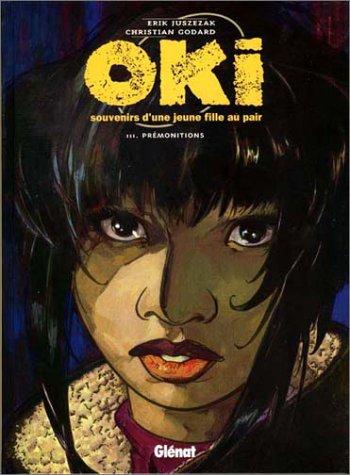 Oki - Tome 3: Prémonitions