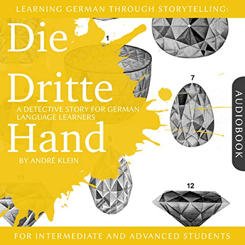 Learning German Through Storytelling: Die Dritte Hand - a Detective Story for German Language Learners audiobook cover art