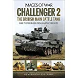 Challenger 2: The British Main Battle Tank (Images of War) (English Edition)
