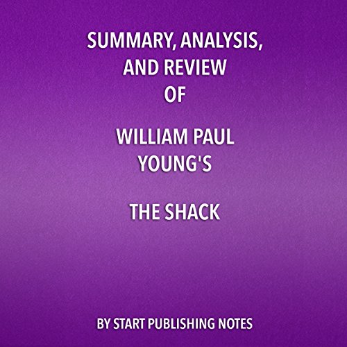 Summary, Analysis, and Review of William Paul Young's The Shack: Where Tragedy Confronts Eternity audiobook cover art
