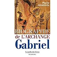 Biographie de l'archange gabriel t.2