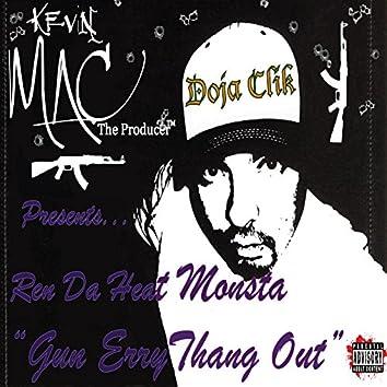 Gun Errythang Out (feat. Ren da Heat Monsta)