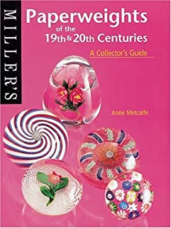 Miller`s Paperweights of the 19th & 20th Centuries: A Collector`s Guide (Miller`s Collector`s Guides)
