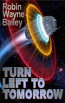 Turn Left to Tomorrow by [Robin Wayne Bailey]