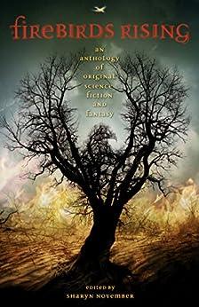 Firebirds Rising: An Anthology of Original Science Fiction and Fantasy by [Tanith Lee, Kara Dalkey, Charles de Lint, Pamela Dean, Sharyn November]