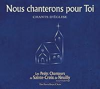 Nous Chanterons Pour Toi by Les Petits Chanteurs De Sainte-Croix De