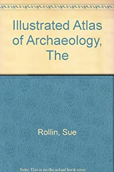 Paperback Illustrated Atlas of Archaeology Book