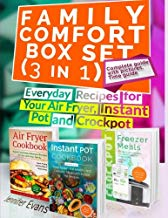 Family Comfort Box Set (3 in 1): Everyday Recipes for Your Air Fryer, Instant Pot and Crockpot