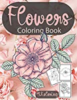 Flowers Coloring Book: Easy Flowers Coloring Book for Seniors, Beginners, Families... Simple and Beautiful Flower Designs!