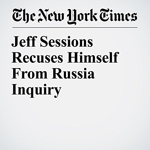 Jeff Sessions Recuses Himself From Russia Inquiry audiobook cover art