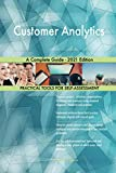 Customer Analytics A Complete Guide - 2021 Edition