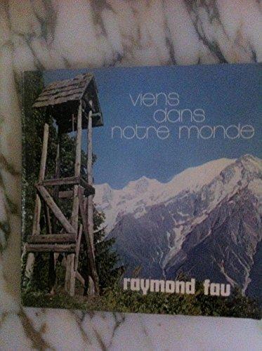Viens dans notre monde - Raymond Fau