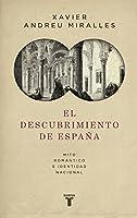El descubrimiento de España : mito romántico e identidad nacional